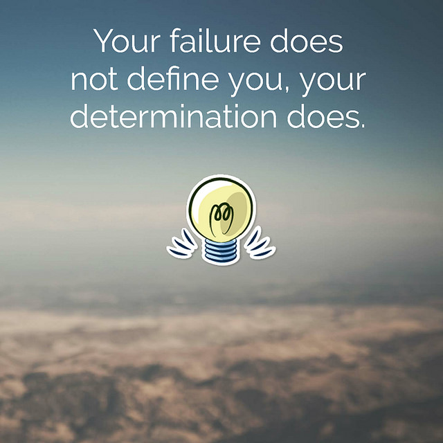 Your failure don't define you