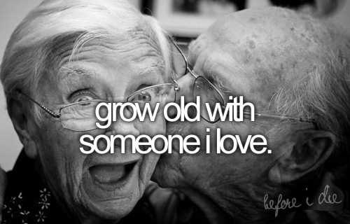 Grow-Old-With-Someone-I-Love