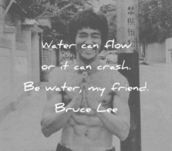 water-can-flow-or-it-can-crash-be-water-my-friend