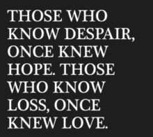 Those Who Know Despair Once
