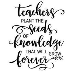 Teachers Plant The Seeds...