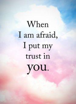 When I Am Afraid...