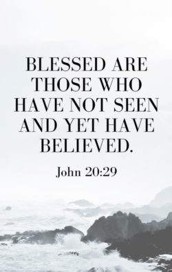 Blessed Are Those Who Have Not Seen